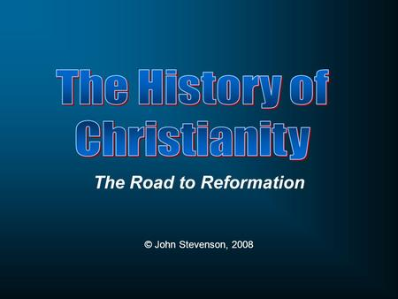 The Road to Reformation © John Stevenson, 2008. Class Objectives To recognize, interpret and discuss the impulses for change and reform in the Western.