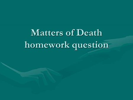 Matters of Death homework question. The past paper question ! (a) (i) Why do some people try to commit suicide? (3 marks)(a) (i) Why do some people try.