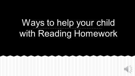 Ways to help your child with Reading Homework To read and understand a story well enough to independently read, interpret and respond in writing to written.