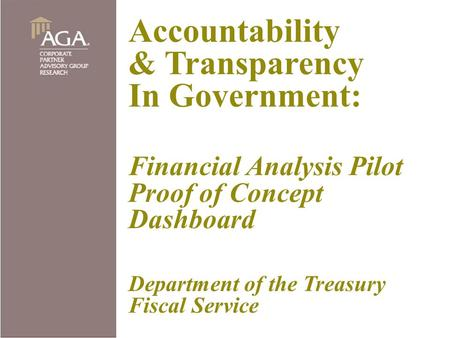 Department of the Treasury Fiscal Service Financial Management Information System American Recovery & Reinvestment Accountability & Transparency In Government: