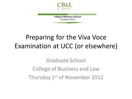 Preparing for the Viva Voce Examination at UCC (or elsewhere)