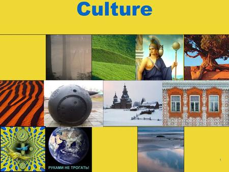 "1 Culture 2 The Nature of Culture A ""personality"" customized to a physical environment Culture."