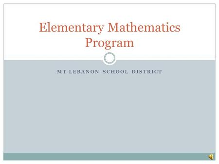 MT LEBANON SCHOOL DISTRICT Elementary Mathematics Program.