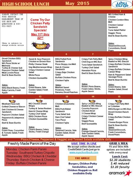PLEASE CONTACT THE FOOD SERVICE MANAGEMENT TEAM IF YOU HAVE ANY 908- 851-6429 *Menu is subject to change without notice Come Try Our Chicken.
