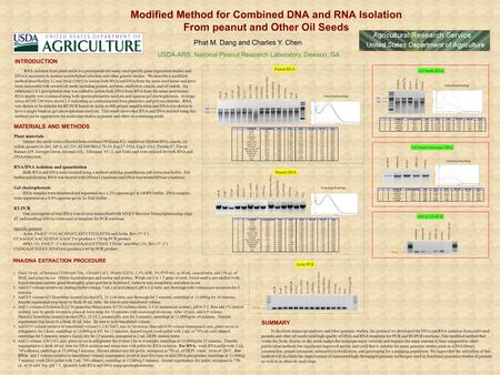 Modified Method for Combined DNA and RNA Isolation From peanut and Other Oil Seeds Phat M. Dang and Charles Y. Chen USDA-ARS, National Peanut Research.