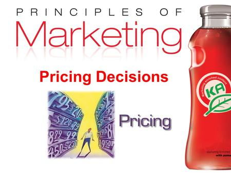 Chapter 11- slide 1 Copyright © 2009 Pearson Education, Inc. Publishing as Prentice Hall Pricing Decisions.