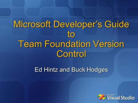 Microsoft Developer's Guide to Team Foundation Version Control Ed Hintz and Buck Hodges.