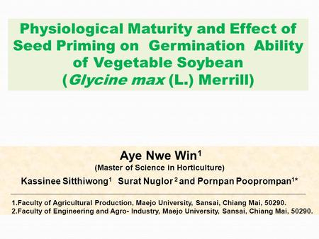Physiological Maturity and Effect of Seed Priming on Germination Ability of Vegetable Soybean (Glycine max (L.) Merrill) Aye Nwe Win 1 (Master of Science.
