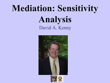 Mediation: Sensitivity Analysis David A. Kenny. 2 You Should Know Assumptions Detailed Example Solutions to Assumption Violation.