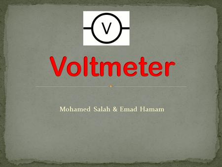 Mohamed Salah & Emad Hamam. A galvanometer is a type of ammeter: produces a rotary deflection of some type of pointer in response to electric current.