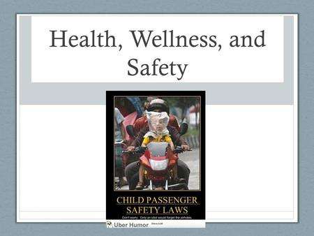 Health, Wellness, and Safety. What safety precautions do you see?  IF TIME: