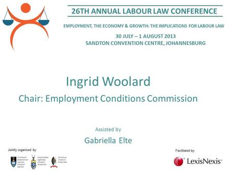 Ingrid Woolard Chair: Employment Conditions Commission Assisted by Gabriella Elte.