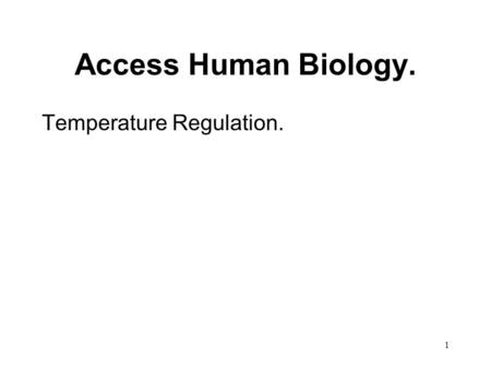 1 Access Human Biology. Temperature Regulation.. 2 Heat Production.  Energy produced by cell metabolism is in the form of heat.  The most active organs.