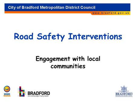 Road Safety Interventions Engagement with local communities.
