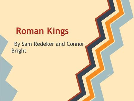 Roman Kings By Sam Redeker and Connor Bright spicy.