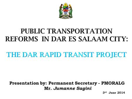 Presentation by: Permanent Secretary - PMORALG Mr. Jumanne Sagini 3 rd June 2014.