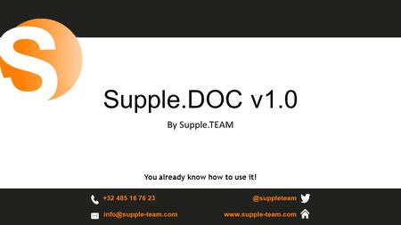 +32 485 16 76 Supple.DOC v1.0 By Supple.TEAM +32 485 16 76