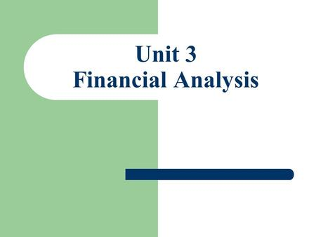 Unit 3 Financial Analysis