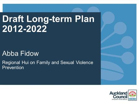 Draft Long-term Plan 2012-2022 Abba Fidow Regional Hui on Family and Sexual Violence Prevention.