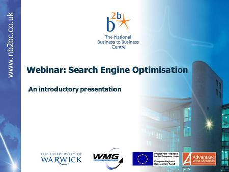 Www.nb2bc.co.uk An introductory presentation Webinar: Search Engine Optimisation.