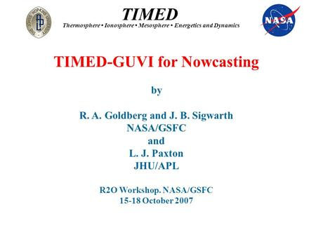 TIMED-GUVI for Nowcasting R. A. Goldberg and J. B. Sigwarth