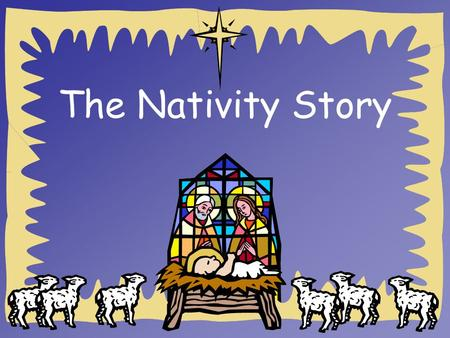 Primary Teaching Tools The Nativity Story. Primary Teaching Tools Around 2,000 years ago, there lived a lady called Mary in the town of Nazareth. She.