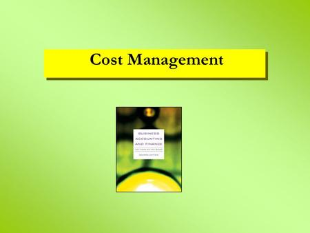 Cost Management. learning objectives cost/volume/profit (CVP) relationships and break-even analysis break-even chart – low fixed costs, high variable.