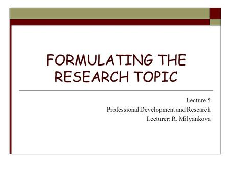 FORMULATING THE RESEARCH TOPIC