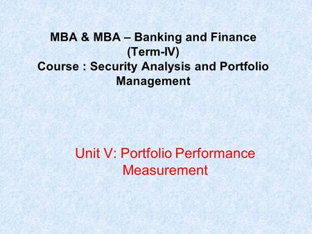 Unit V: Portfolio Performance Measurement