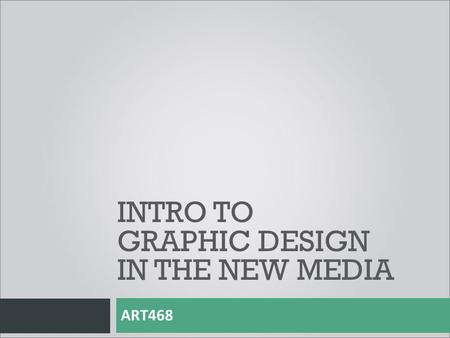 INTRO TO GRAPHIC DESIGN IN THE NEW MEDIA ART468. What is a Web Designer?  A web designer creates websites.  When working as a designer, your clients.