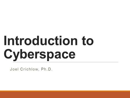 Introduction to Cyberspace Joel Crichlow, Ph.D.. We will talk about:  A definition of Cyberspace  Cloud Computing  The Computer Network  Some Services.