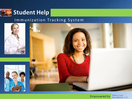 Student Help Immunization Tracking System American DataBank LLC Empowered by.