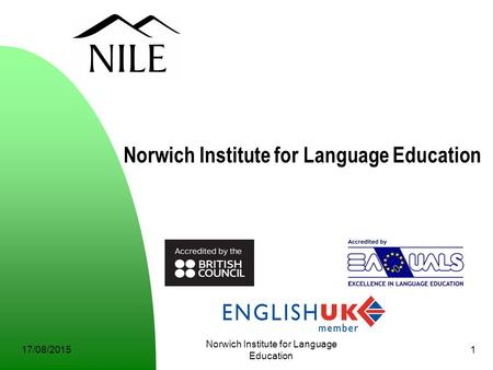 17/08/2015 Norwich Institute for Language Education 1.