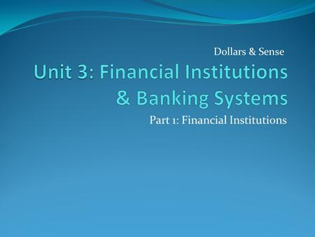 Part 1: Financial Institutions Dollars & Sense. Name that Financial.