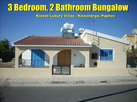 3 Bedroom, 2 Bathroom Bungalow Kissos Luxury Villas - Kissonerga, Paphos 3 Bedroom, 2 Bathroom Bungalow Kissos Luxury Villas - Kissonerga, Paphos.