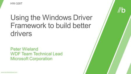 Using the Windows Driver Framework to build better drivers