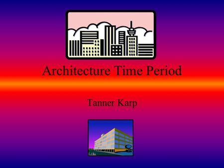 Architecture Time Period Tanner Karp. Neolithic architecture was said to have started in southwest Asia. Used mud-brick to build house and villages. Houses.