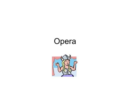 Opera. Definition Opera, drama in which all or part of the dialogue is sung, and which contains instrumental overtures, interludes, and accompaniments.