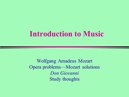 an introduction to the history and life of wolfgang amadeus mozart Wolfgang amadeus mozart: the idea of a child prodigy like wolfgang amadeus mozart wolfgang amadeus mozart: biography, compositions & accomplishments.