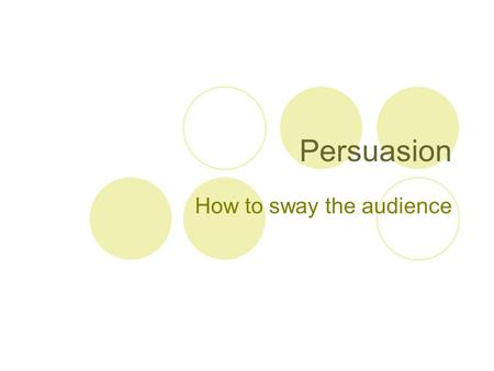 How to sway the audience