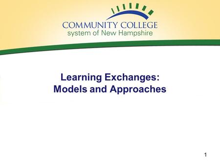 "Learning Exchanges: Models and Approaches 1. Agenda What is a learning exchange? What models/approaches are other countries and US states using?? ""Lessons."