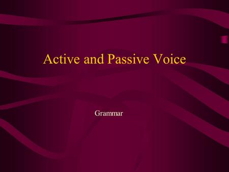 "Active and Passive Voice Grammar. Defining ""Voice"" ""Voice"" is a characteristic of verbs which indicates the relation of the verb's action to its subject."