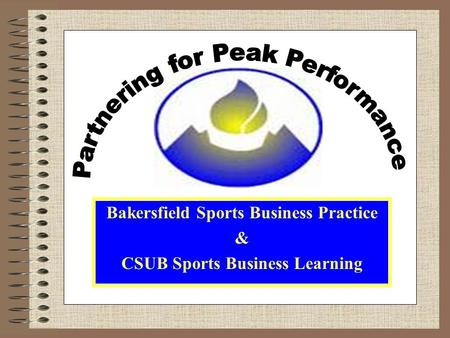 Bakersfield Sports Business Practice & CSUB Sports Business Learning.