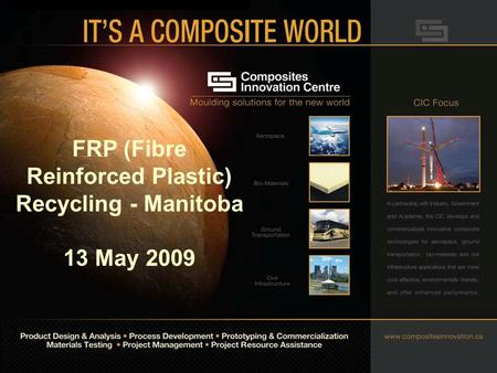 PAGE 1 FRP (Fibre Reinforced Plastic) Recycling - Manitoba 13 May 2009.
