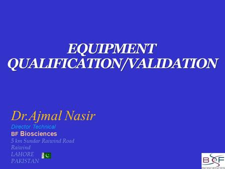 EQUIPMENT QUALIFICATION/VALIDATION