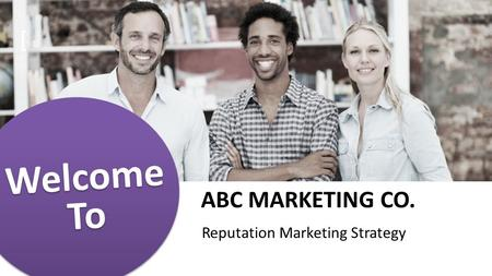 Welcome To Welcome To [ ABC MARKETING CO. Reputation Marketing Strategy.