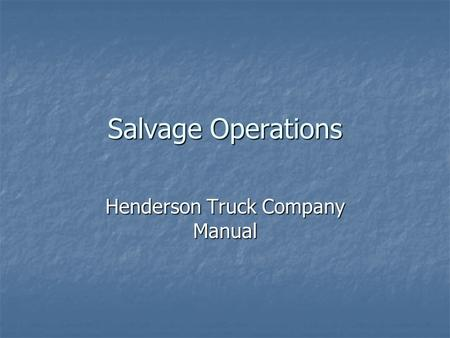 Salvage Operations Henderson Truck Company Manual.