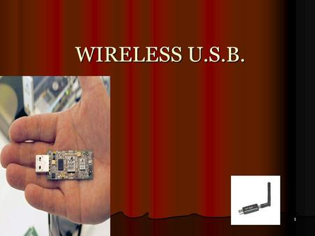 8/17/20151 WIRELESS U.S.B.. 8/17/20152 CONTENTS INTRODUCTION WIRELESS COMMUNICATION WIRED USB WIRELESS USB FEATURES WUSB TOPOLOGY PEROFRMANCE PRACTICAL.
