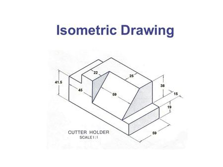 "Isometric Drawing. The following presentation will demonstrate how to draw isometric objects using the ""box method"". Use an isometric template sheet to."