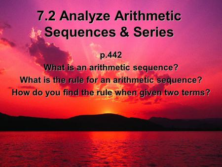 7.2 Analyze Arithmetic Sequences & Series